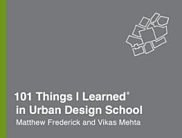 101 Things I Learned   in Urban Design School PDF