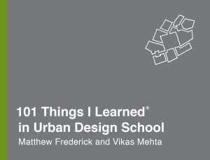 101 Things I Learned   in Urban Design School Book