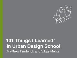 101 Things I Learned   in Urban Design School