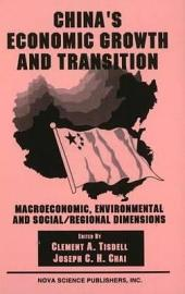 China's Economic Growth and Transition: Macroeconomic, Environmental and Social/regional Dimensions