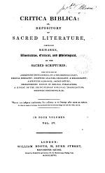 Critica Biblica: or, Depository of sacred literature, comprising remarks on the sacred Scriptures [ed. by W. Carpenter].