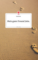 Mein guter Freund John  Life is a Story   story one PDF