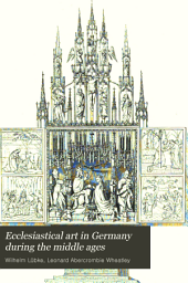 Ecclesiastical Art in Germany During the Middle Ages