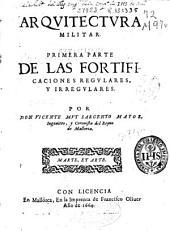 Arquitectura militar: primera parte de las fortificaciones regulares, y irregulares