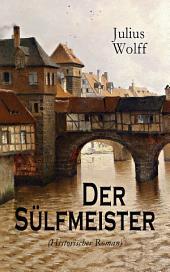 Der Sülfmeister (Historischer Roman) - Vollständige Ausgabe: Band 1&2: Eine Geschichte aus dem mittelalterlichen Lüneburg