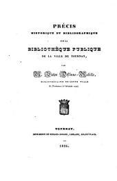 Précis historique et bibliographique sur la Bibliothèque publique de la ville de Tournay