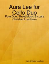 Aura Lee for Cello Duo - Pure Duet Sheet Music By Lars Christian Lundholm