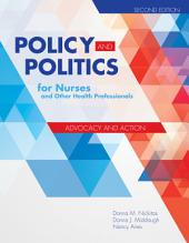 Policy and Politics for Nurses and Other Health Professionals: Edition 2