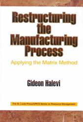 Restructuring The Manufacturing Process Applying The Matrix Method Book PDF