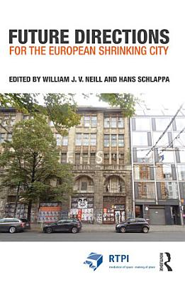 Future Directions for the European Shrinking City PDF