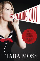 Speaking Out: A 21st-Century Handbook for W