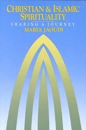 Christian and Islamic Spirituality: Sharing a Journey