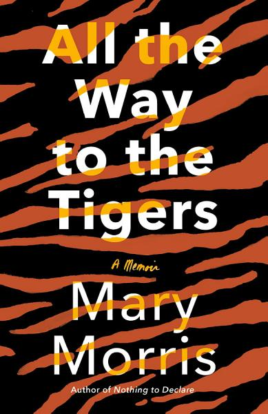 Download All the Way to the Tigers Book