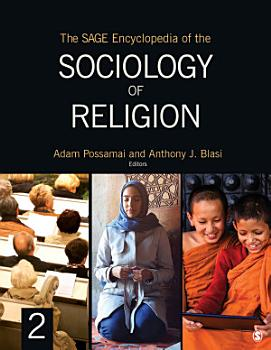 The SAGE Encyclopedia of the Sociology of Religion PDF
