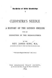 Cleopatra's Needle: A History of the London Obelisk with an Exposition of the Hieroglyphics