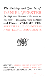 The Writings and Speeches of Daniel Webster: Speeches in Congress and legal arguments