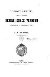 Biographie de Mr le chanoine Désiré-Ignace Verduyn: curé-doyen de St. Nicolas, à Gand