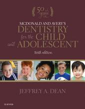 McDonald and Avery's Dentistry for the Child and Adolescent - E-Book: Edition 10