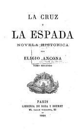 La cruz y la espalda: novela historica, Volumen 2