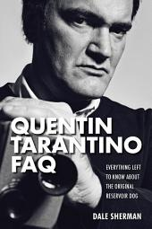 Quentin Tarantino FAQ: Everything Left to Know About the Original Reservoir Dog