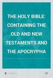 The Holy Bible: Containing the Old and New Testaments and the Apocrypha, Volume 3