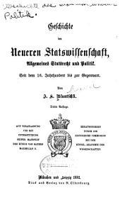 Geschichte der neueren staatswissenschaft: allgemeines staatsrecht und politik. Seit dem 16. jahrhundert bis zur Gegenwart