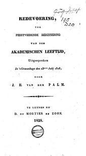 Redevoering, ter feestvierende herinnering van den akademischen leeftijd, uitgesproken in 's-Gravenhage den 23sten julij 1828