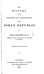 The History of the Progress and Termination of the Roman Republic ... A new edition ... revised and corrected. With maps