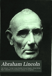 Abraham Lincoln: a biographical essay