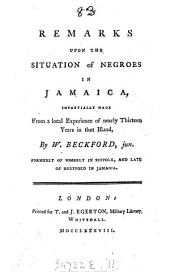Remarks Upon the Situation of Negroes in Jamaica: Impartially Made from a Local Experience of Nearly Thirteen Years in that Island