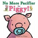 No More Pacifier for Piggy  Book