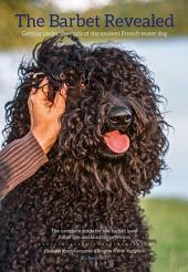 The Barbet Revealed: Getting under the curls of the ancient French water dog