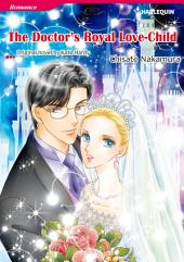 THE DOCTOR'S ROYAL LOVE-CHILD: Harlequin Comics