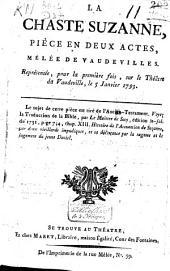 La chaste Suzanne: pièce en deux actes, mêlée de vaudevilles : représentée, pour la première fois, sur le théâtre du Vaudeville, le 5 janvier 1793
