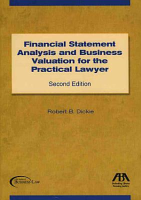 Financial Statement Analysis and Business Valuation for the Practical Lawyer PDF