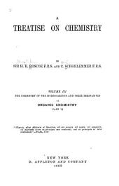 A Treatise on Chemistry: The chemistry of the hydrocarbons and their derivatives, or Organic chemistry