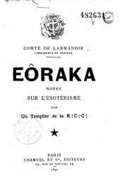 Eôraka: notes sur l'ésotérisme par un Templier de la R.C.C.