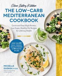 Clean Eating Kitchen The Low Carb Mediterranean Cookbook Book PDF