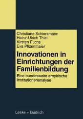 Innovationen in Einrichtungen der Familienbildung: Eine bundesweite empirische Institutionenanalyse