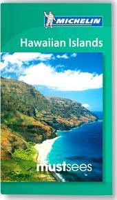 Michelin Must Sees Hawaiian Islands: Edition 4