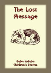 THE LOST MESSAGE - An ancient African folktale: Baba Indaba Children's Stories Issue 10