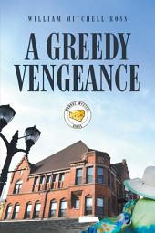 A Greedy Vengeance