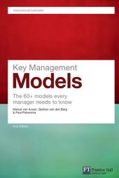 Key Management Models: The 60+ models every manager needs to know, Edition 2