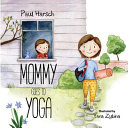 Mommy Goes to Yoga PDF