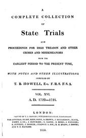 Cobbett's Complete Collection of State Trials and Proceedings for High Treason and Other Crimes and Misdemeanors from the Earliest Period to the Present Time: With Notes and Other Illustrations, Volume 16