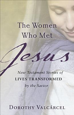 The Women Who Met Jesus