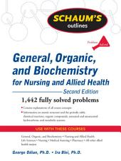 Schaum's Outline of General, Organic, and Biochemistry for Nursing and Allied Health, Second Edition: Edition 2
