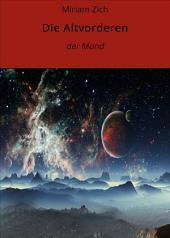Die Altvorderen – der Mond