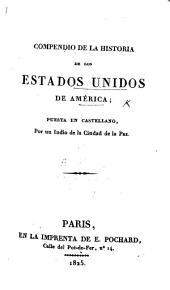 Compendio de la Historia de los Estados Unidos de América; puesto en castellano, por un Indio de la Ciudad de la Paz