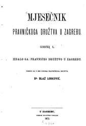 Mjesečnik0: glasilo Pravničkoga Društva, Volume 1
